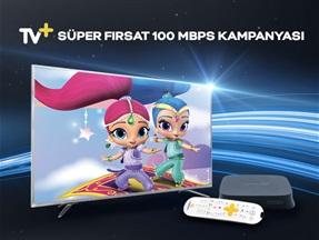 TV+ Süper Fırsat 100 Mbps Kampanyası