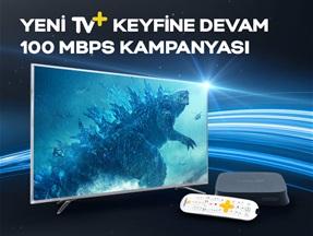 Yeni TV+ Keyfine Devam 100 Mbps Kampanyası