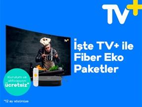 İşte TV+ ile Fiber Eko Paketler Kampanyası